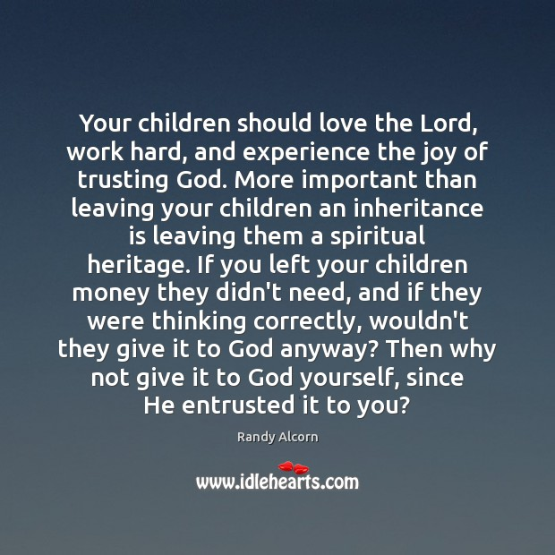 Your children should love the Lord, work hard, and experience the joy Image