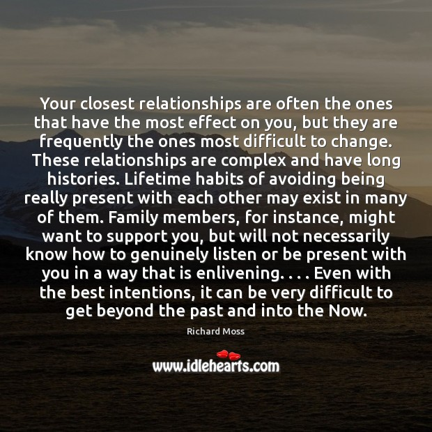 Image, Your closest relationships are often the ones that have the most effect