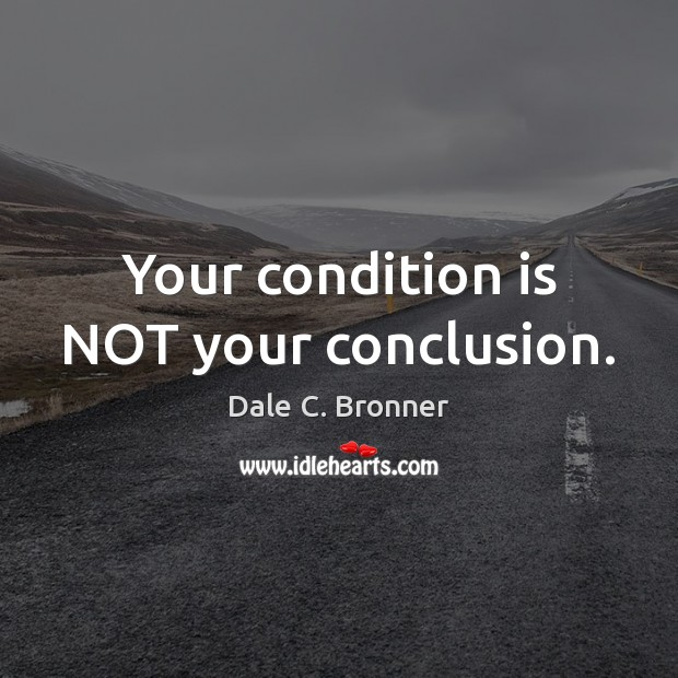 Your condition is NOT your conclusion. Image