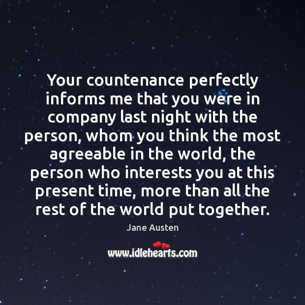 Image, Your countenance perfectly informs me that you were in company last night