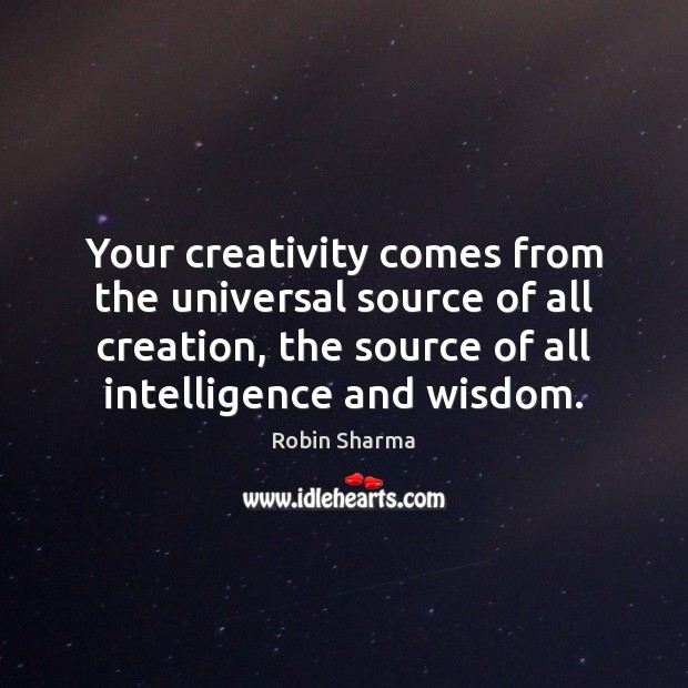 Image, Your creativity comes from the universal source of all creation, the source