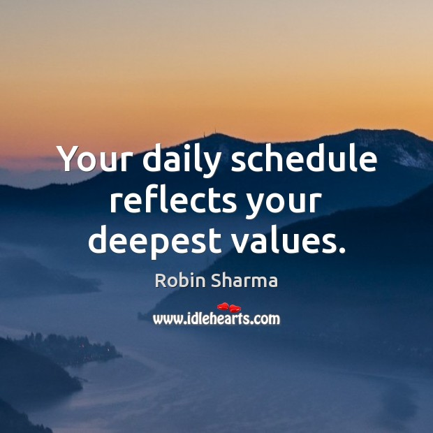 Image, Your daily schedule reflects your deepest values.
