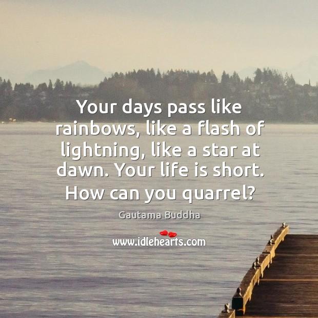 Your days pass like rainbows, like a flash of lightning, like a Image