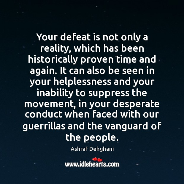 Your defeat is not only a reality, which has been historically proven Defeat Quotes Image