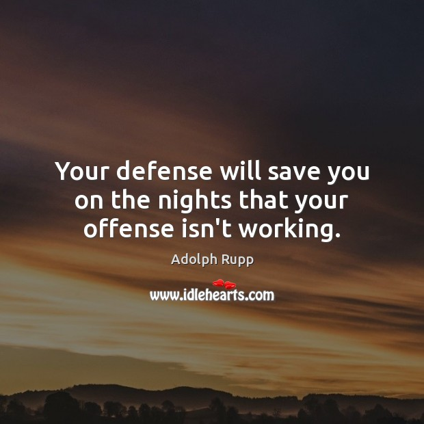 Image, Your defense will save you on the nights that your offense isn't working.