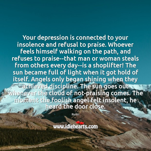 Your depression is connected to your insolence and refusal to praise. Whoever Depression Quotes Image