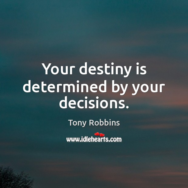 Your destiny is determined by your decisions. Image