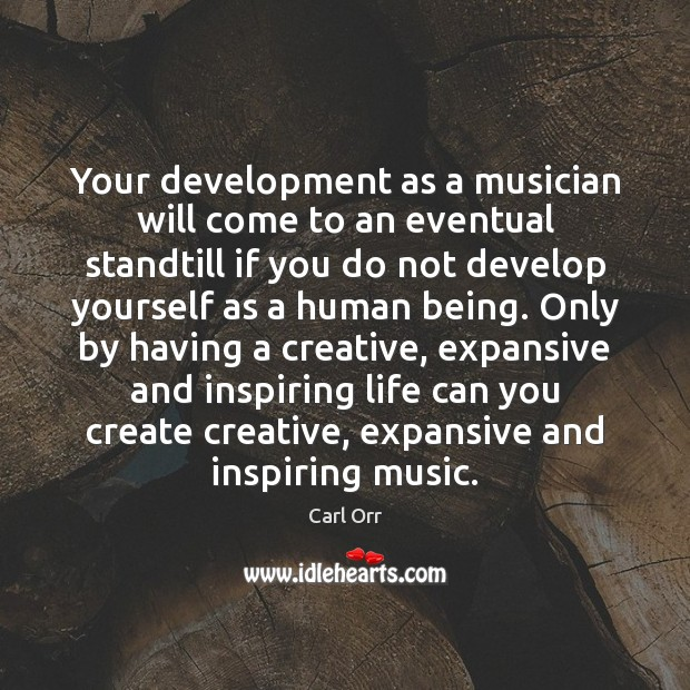 Image, Your development as a musician will come to an eventual standtill if