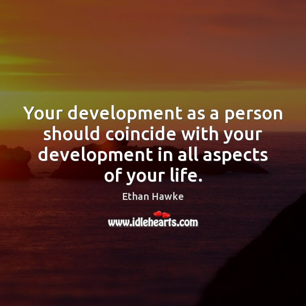 Your development as a person should coincide with your development in all Image