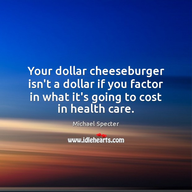 Your dollar cheeseburger isn't a dollar if you factor in what it's Image