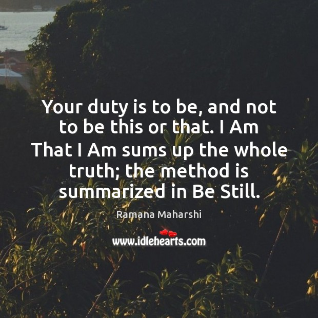 Your duty is to be, and not to be this or that. Image