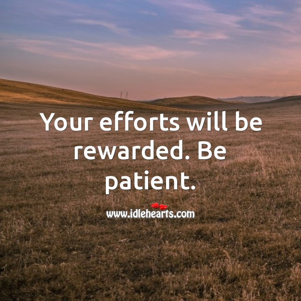 Your efforts will be rewarded. Effort Quotes Image
