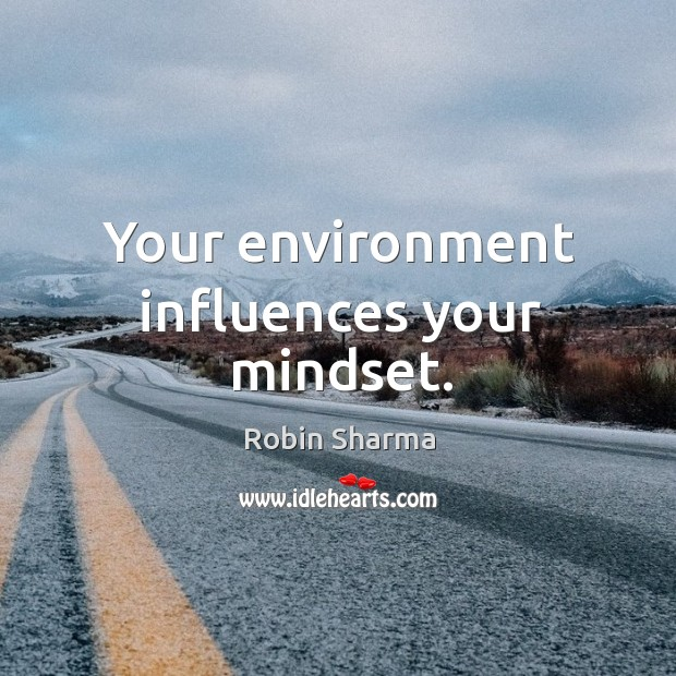 Image, Your environment influences your mindset.