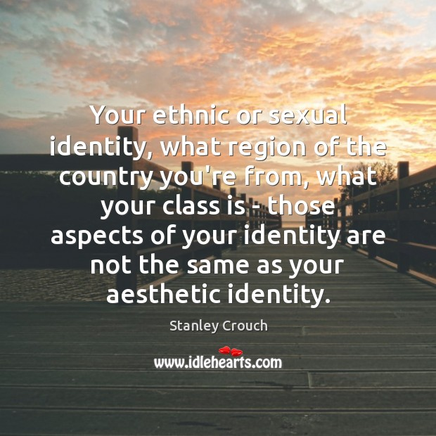 Your ethnic or sexual identity, what region of the country you're from, Image