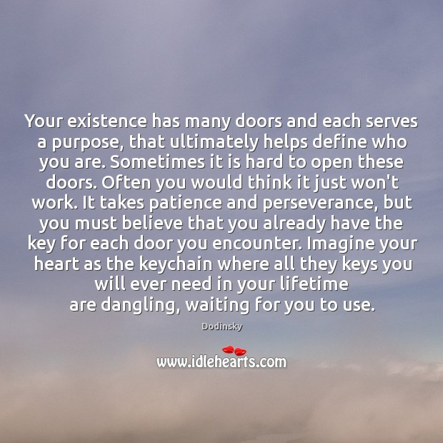 Your existence has many doors and each serves a purpose Image
