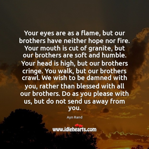 Your eyes are as a flame, but our brothers have neither hope Image