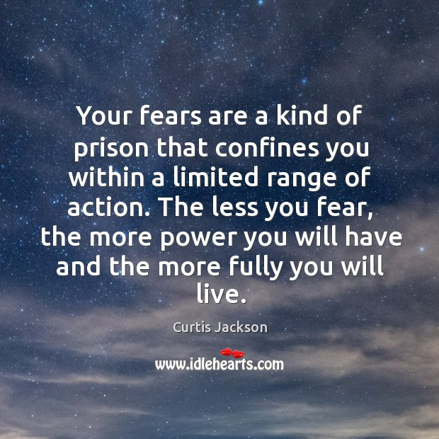 Image, Your fears are a kind of prison that confines you within a