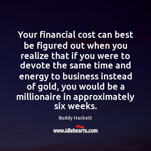 Image, Your financial cost can best be figured out when you realize that
