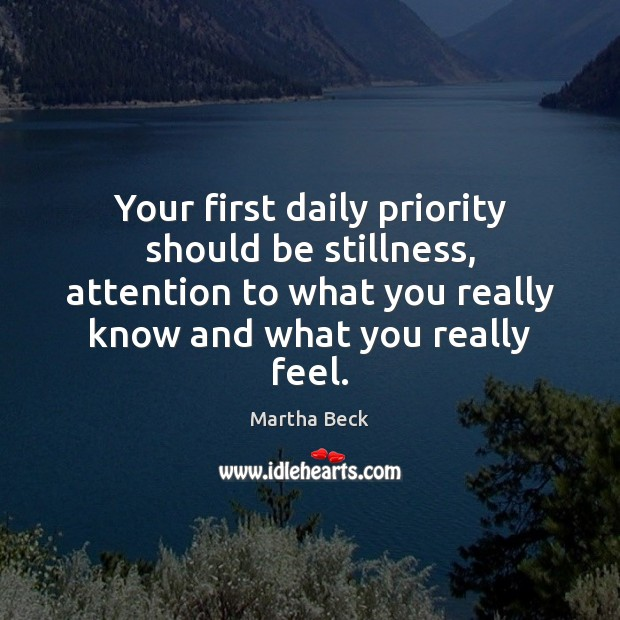 Image, Your first daily priority should be stillness, attention to what you really