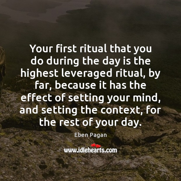 Your first ritual that you do during the day is the highest Image