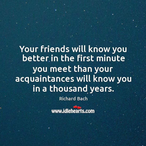 Your friends will know you better in the first minute you meet than your Image