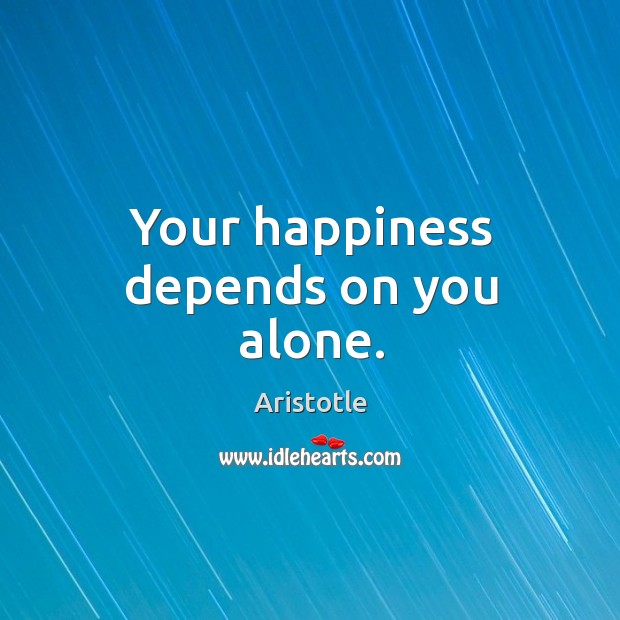 Image, Your happiness depends on you alone.