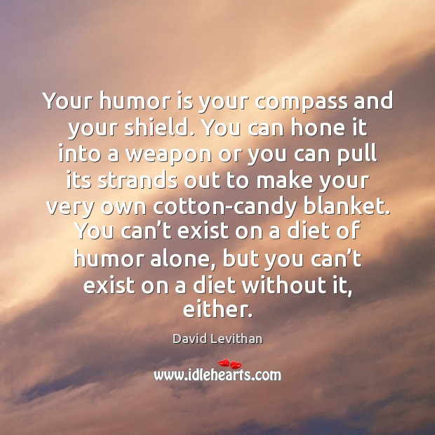 Your humor is your compass and your shield. You can hone it Image