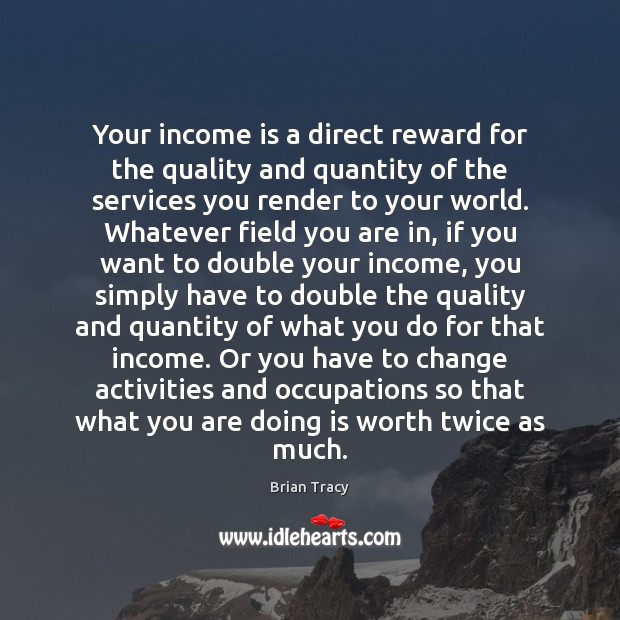 Your income is a direct reward for the quality and quantity of Image