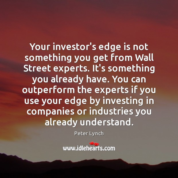 Your investor's edge is not something you get from Wall Street experts. Image