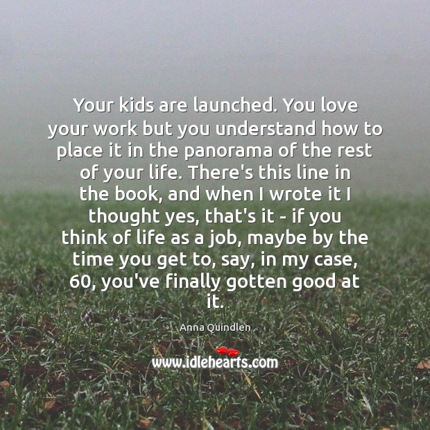 Image, Your kids are launched. You love your work but you understand how