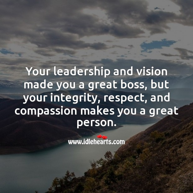 Your leadership and vision made you a great boss Respect Quotes Image