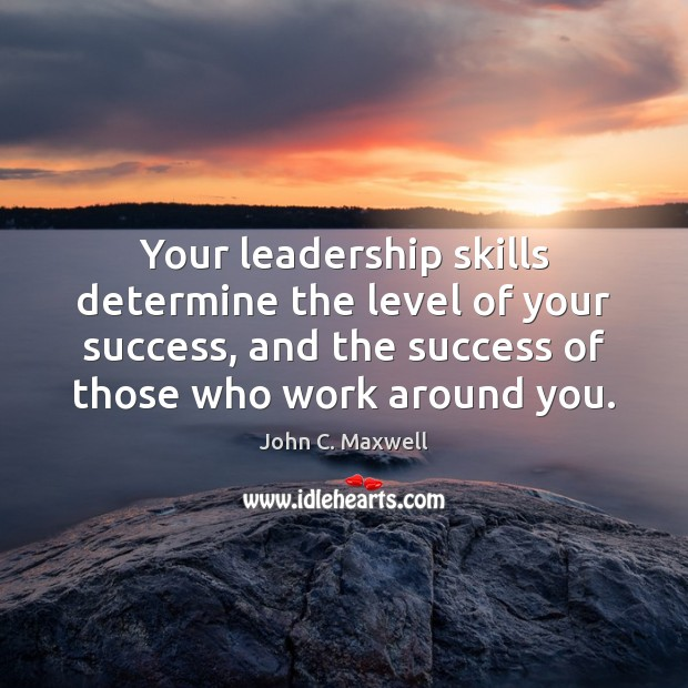 Your leadership skills determine the level of your success, and the success Image