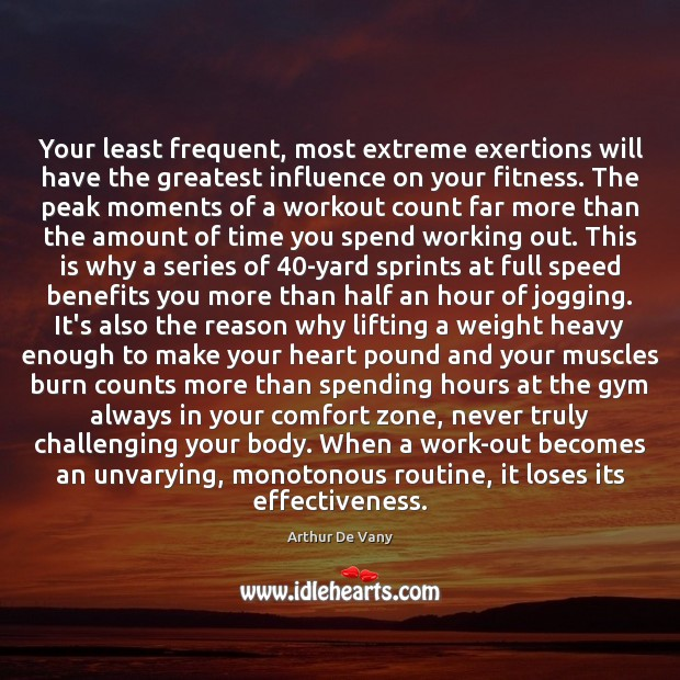 Image, Your least frequent, most extreme exertions will have the greatest influence on
