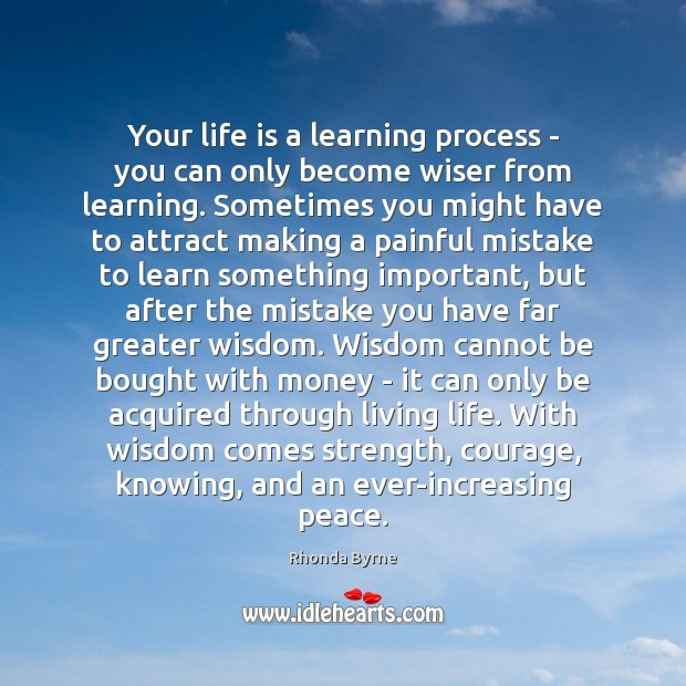 Your life is a learning process – you can only become wiser Image