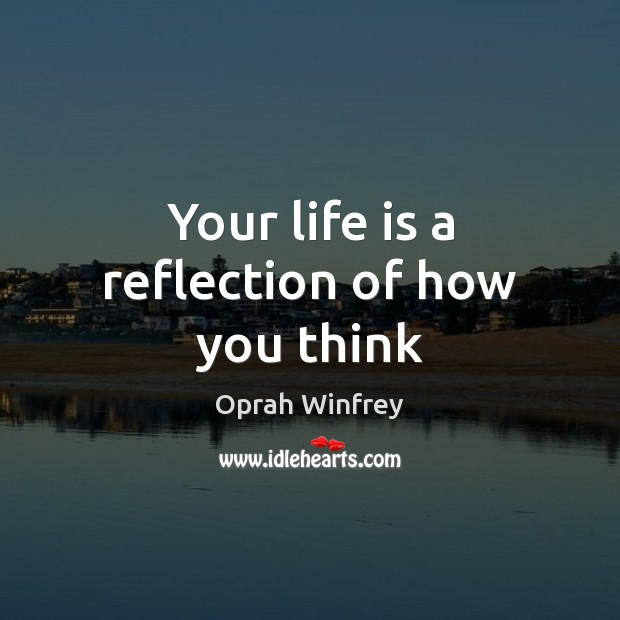 Image, Your life is a reflection of how you think