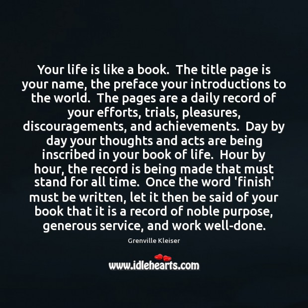 Your life is like a book.  The title page is your name, Grenville Kleiser Picture Quote