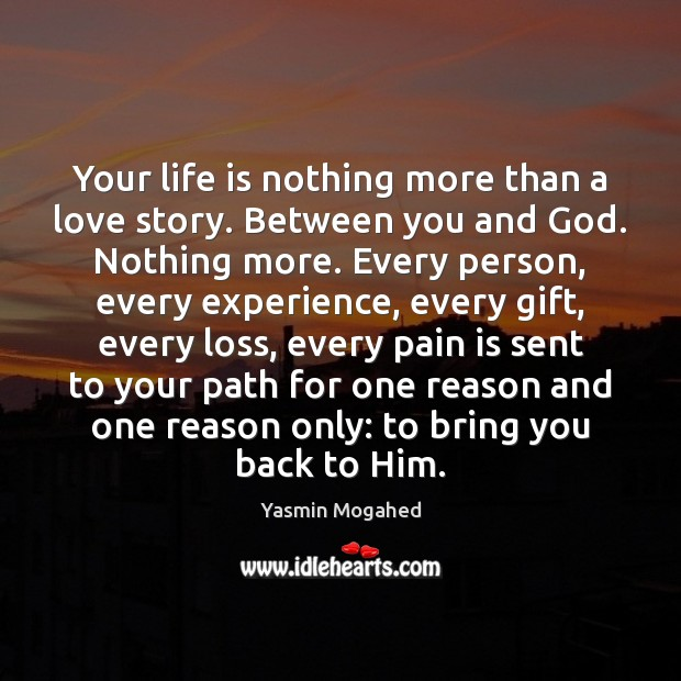 Your life is nothing more than a love story. Between you and Image