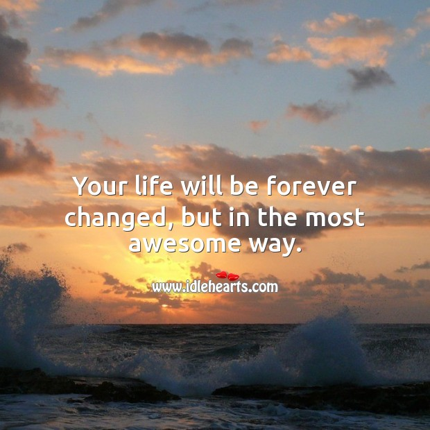 Your life will be forever changed, but in the most awesome way. Baby Shower Messages Image