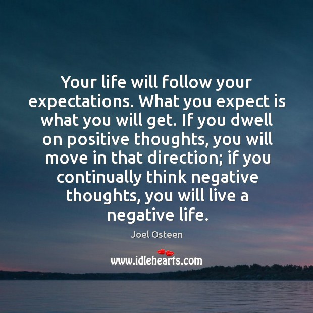 Image, Your life will follow your expectations. What you expect is what you