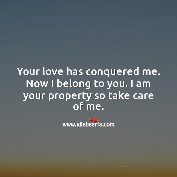 Your love has conquered me. Now I belong to you. Romantic Messages Image