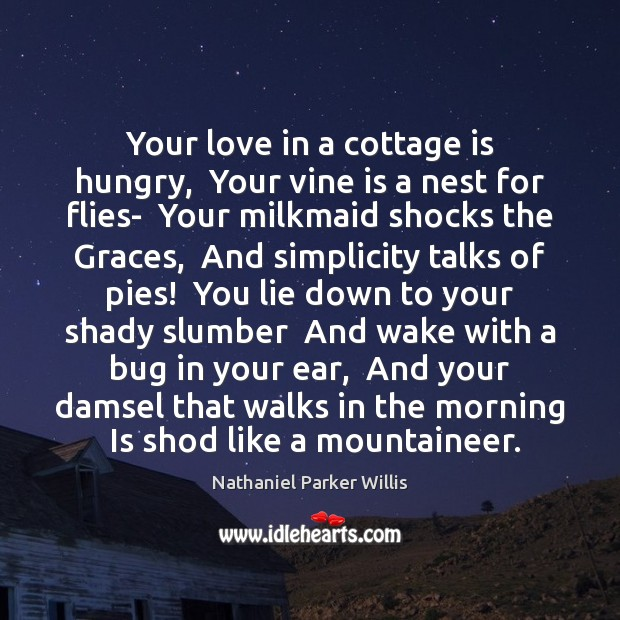 Image, Your love in a cottage is hungry,  Your vine is a nest
