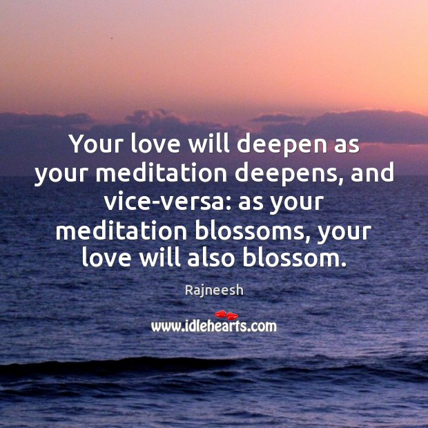 Image, Your love will deepen as your meditation deepens, and vice-versa: as your