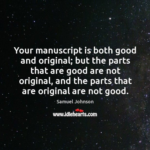 Image about Your manuscript is both good and original; but the parts that are