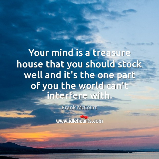 Image, Your mind is a treasure house that you should stock well and