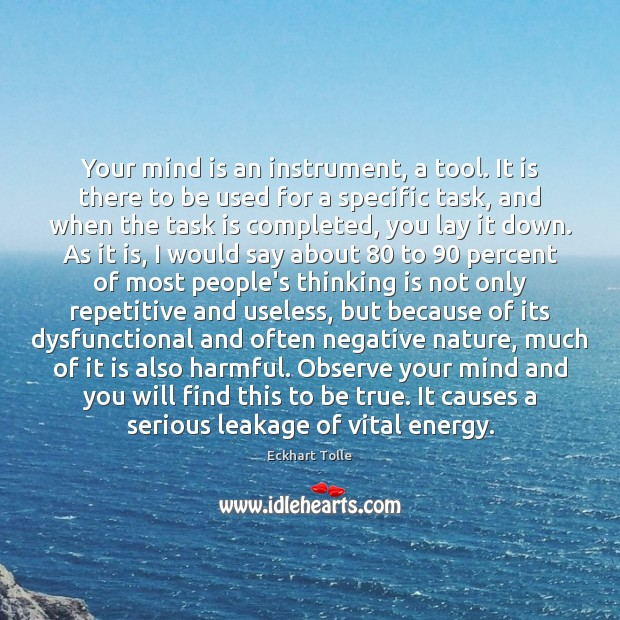Your mind is an instrument, a tool. It is there to be Image