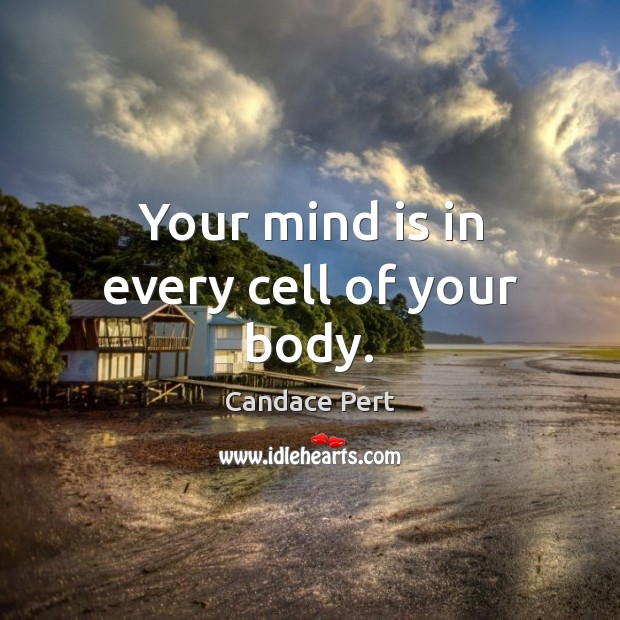 Image, Your mind is in every cell of your body.