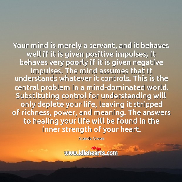 Image, Your mind is merely a servant, and it behaves well if it