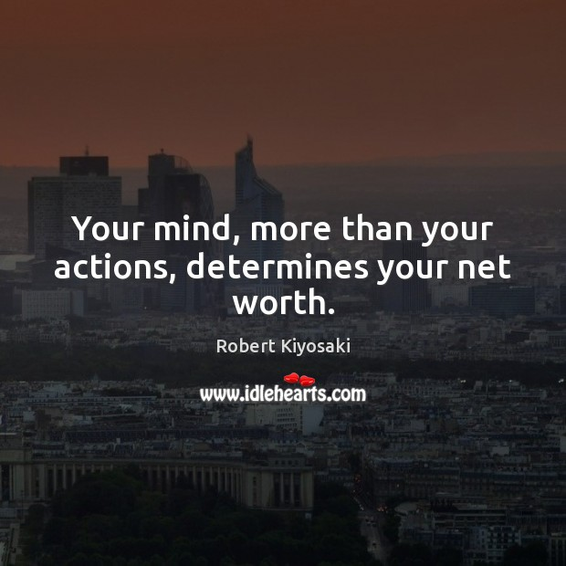 Your mind, more than your actions, determines your net worth. Image