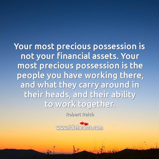 Your most precious possession is not your financial assets. Image