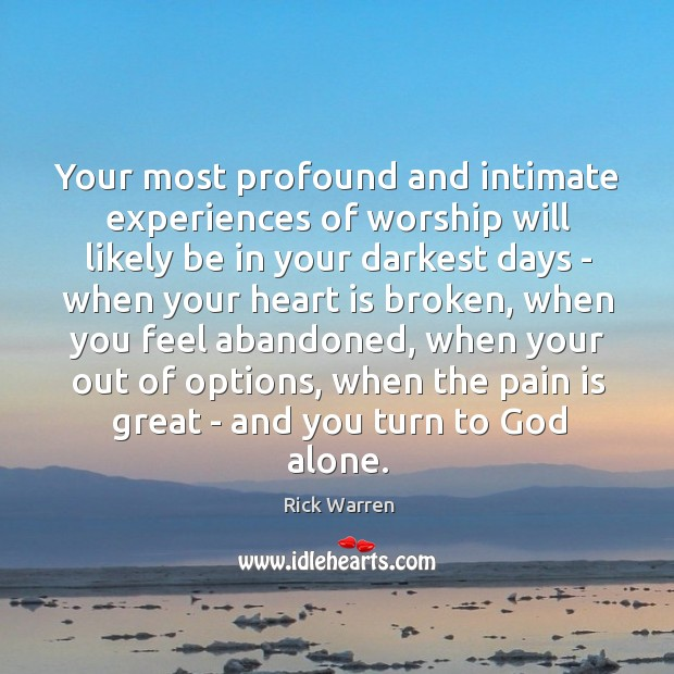 Your most profound and intimate experiences of worship will likely be in Image